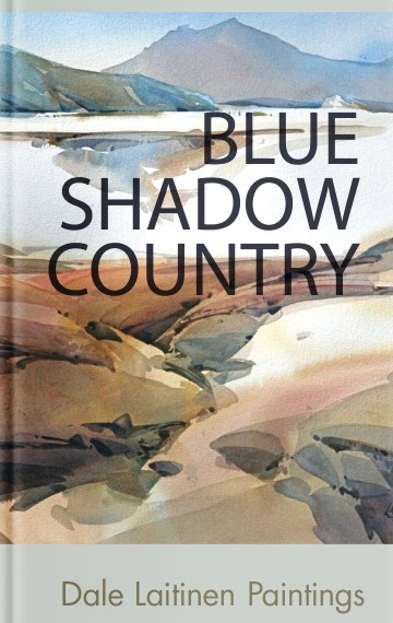 Blue Shadow Country, Paintings by Dale Laitinen